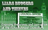 councillors - liars buggers thieves thugs